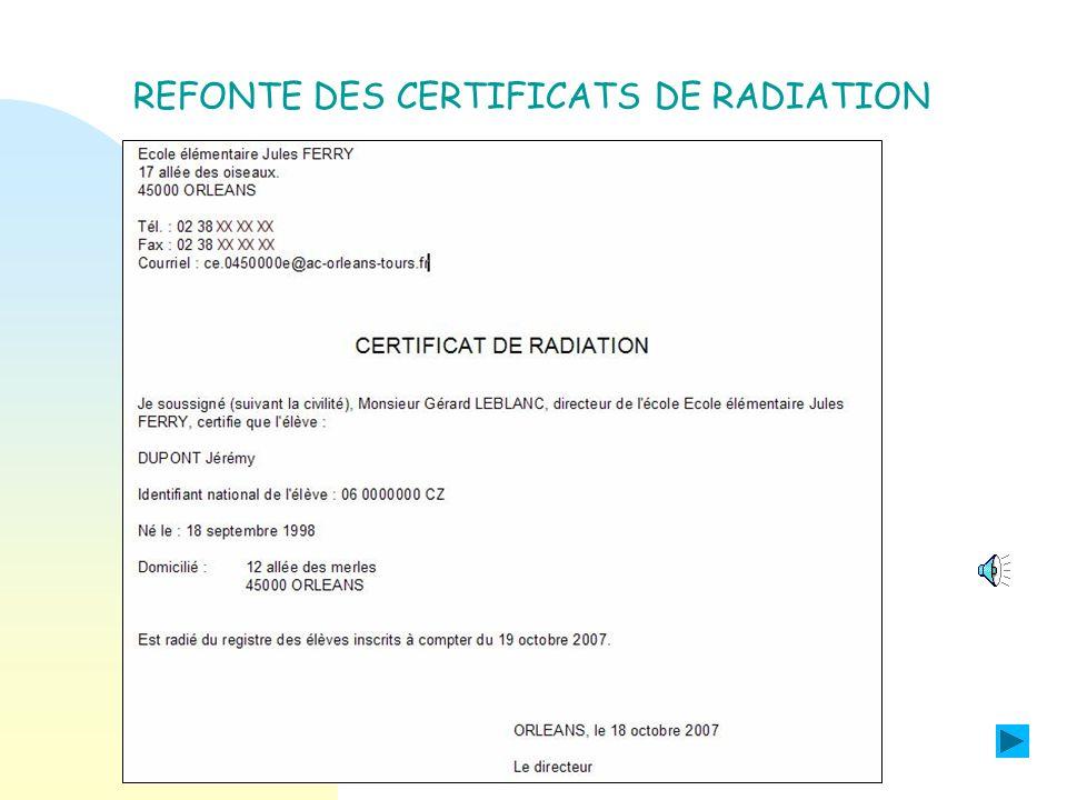 Objectif : Mettre en conformité les certificats de scolarité, de radiation et dinscription avec les spécifications du service juridique du ministère d