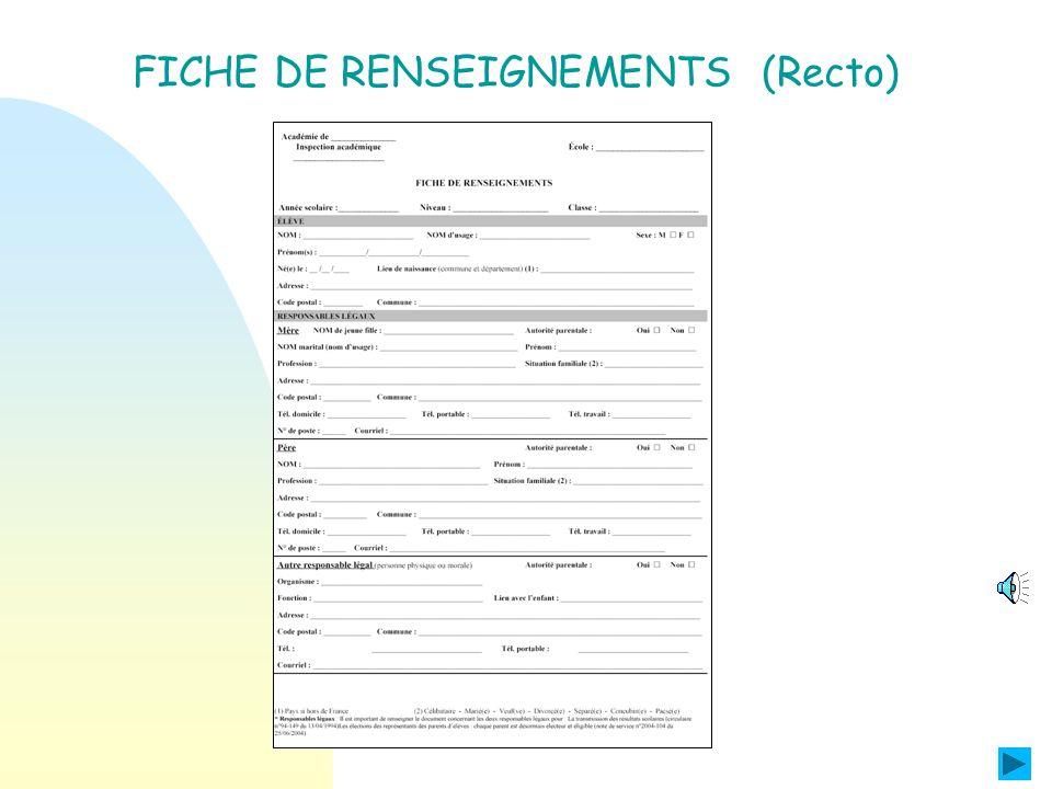 Objectif : Améliorer la présentation de la fiche de renseignements. FICHE DE RENSEIGNEMENTS