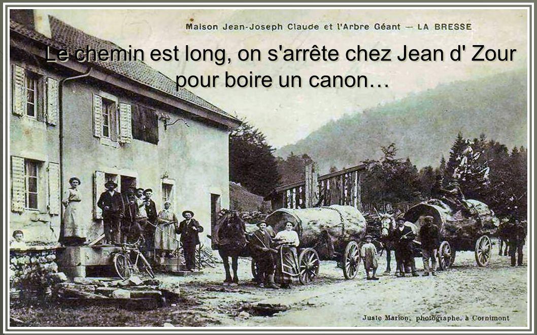 Le chemin est long, on s arrête chez Jean d Zour pour boire un canon… Le chemin est long, on s arrête chez Jean d Zour pour boire un canon…