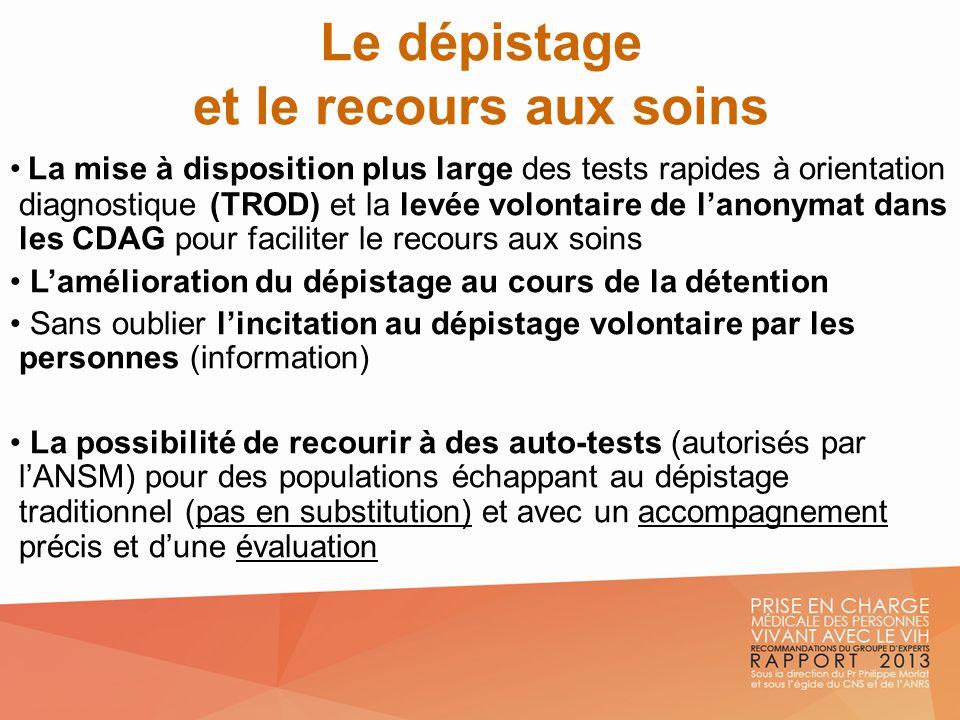 Le dépistage et le recours aux soins La mise à disposition plus large des tests rapides à orientation diagnostique (TROD) et la levée volontaire de la