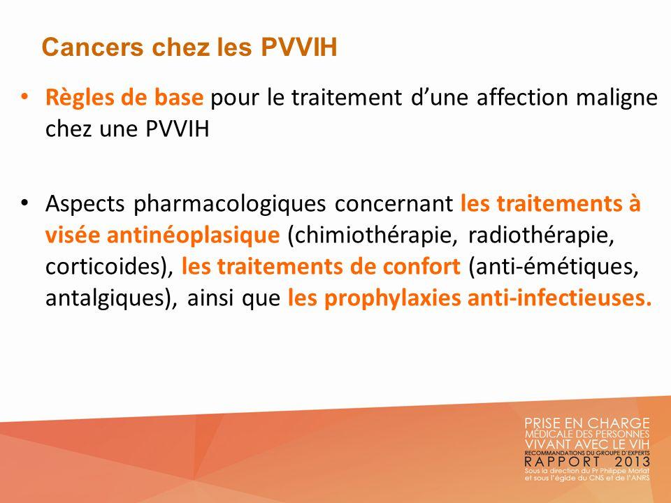 Cancers chez les PVVIH Règles de base pour le traitement dune affection maligne chez une PVVIH Aspects pharmacologiques concernant les traitements à v