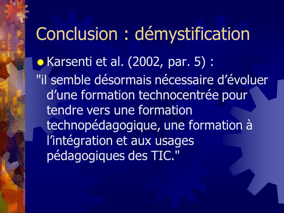 Conclusion : démystification Karsenti et al. (2002, par.