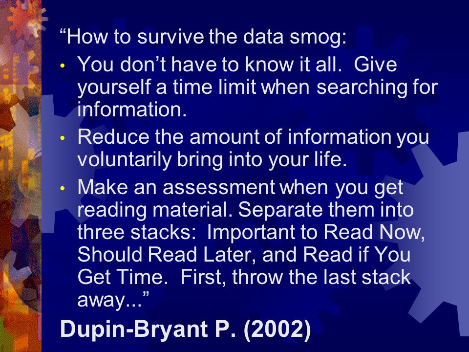 How to survive the data smog: You dont have to know it all.