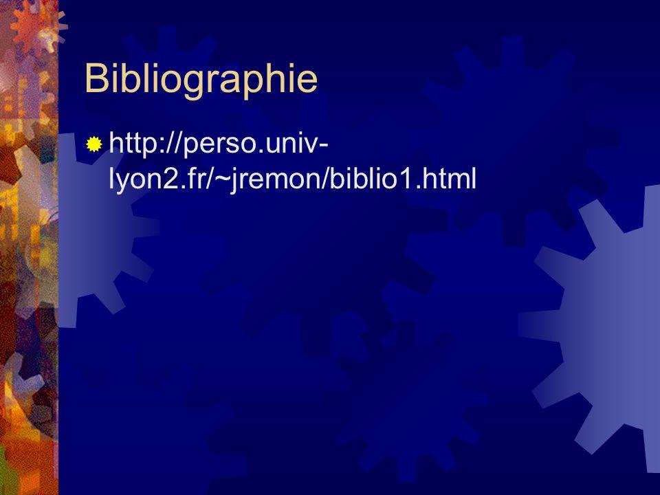 Bibliographie http://perso.univ- lyon2.fr/~jremon/biblio1.html