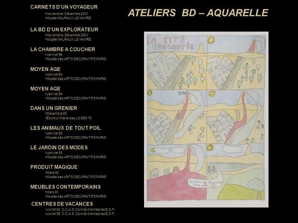 ATELIERS BD – AQUARELLE CARNETS DUN VOYAGEUR Novembre- Décembre 2001 Musée MALRAUX LE HAVRE LA BD DUN EXPLORATEUR Novembre- Décembre 2001 Musée MALRAU