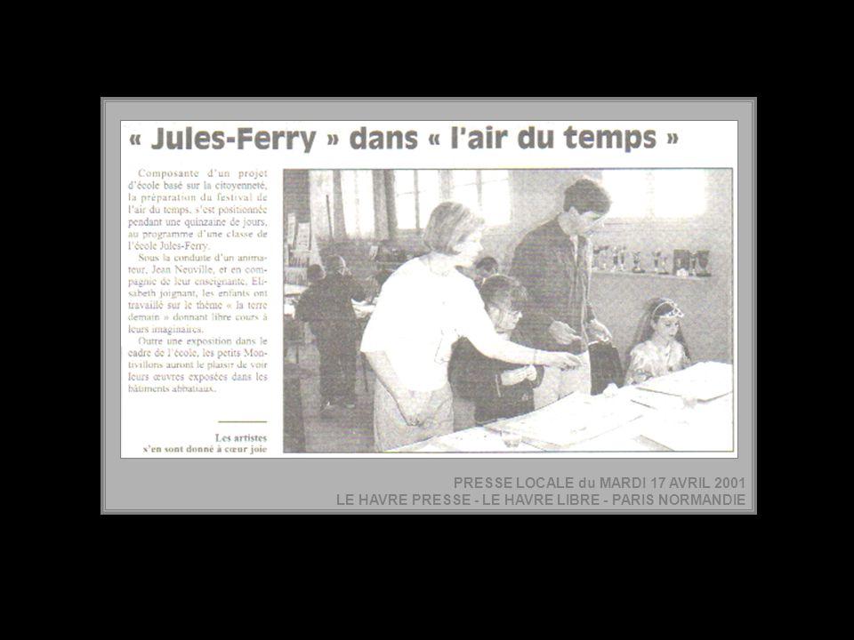 PRESSE LOCALE du MARDI 17 AVRIL 2001 LE HAVRE PRESSE - LE HAVRE LIBRE - PARIS NORMANDIE