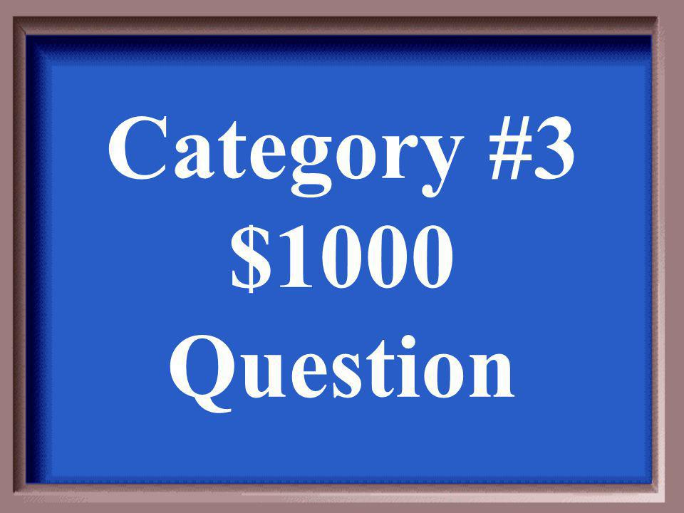 Category #3 $1000 Answer
