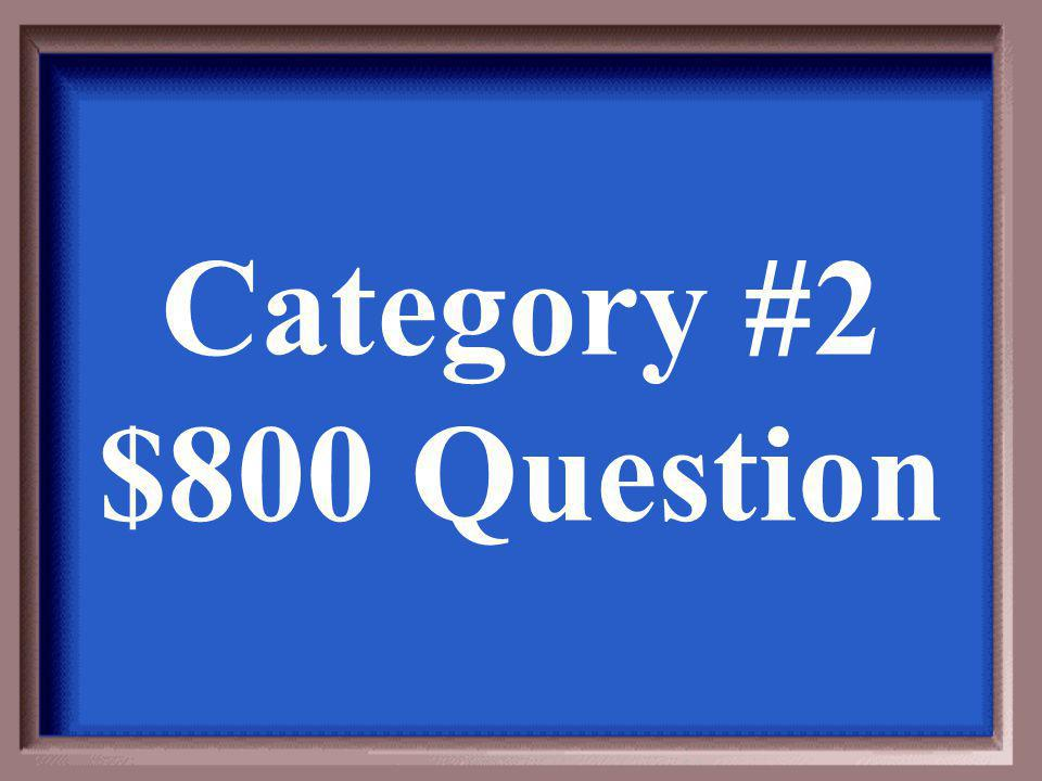 Category #2 $800 Answer