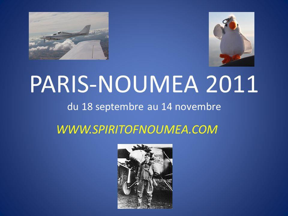 PARIS-NOUMEA 2011 du 18 septembre au 14 novembre WWW.SPIRITOFNOUMEA.COM