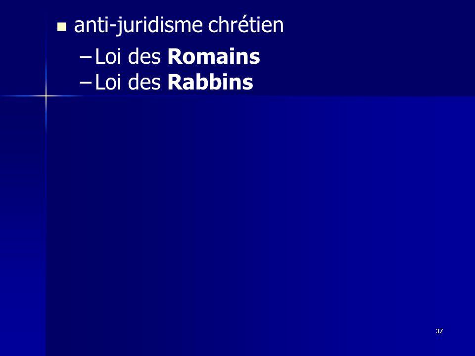anti-juridisme chrétien – –Loi des Romains – –Loi des Rabbins 37