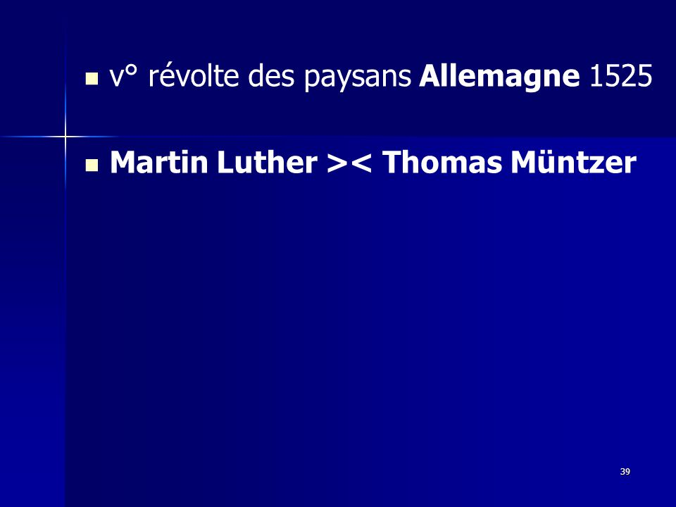 v° révolte des paysans Allemagne 1525 Martin Luther >< Thomas Müntzer 39