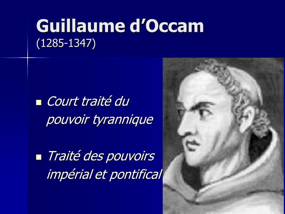 Court traité du Court traité du pouvoir tyrannique Traité des pouvoirs Traité des pouvoirs impérial et pontifical Guillaume dOccam (1285-1347)