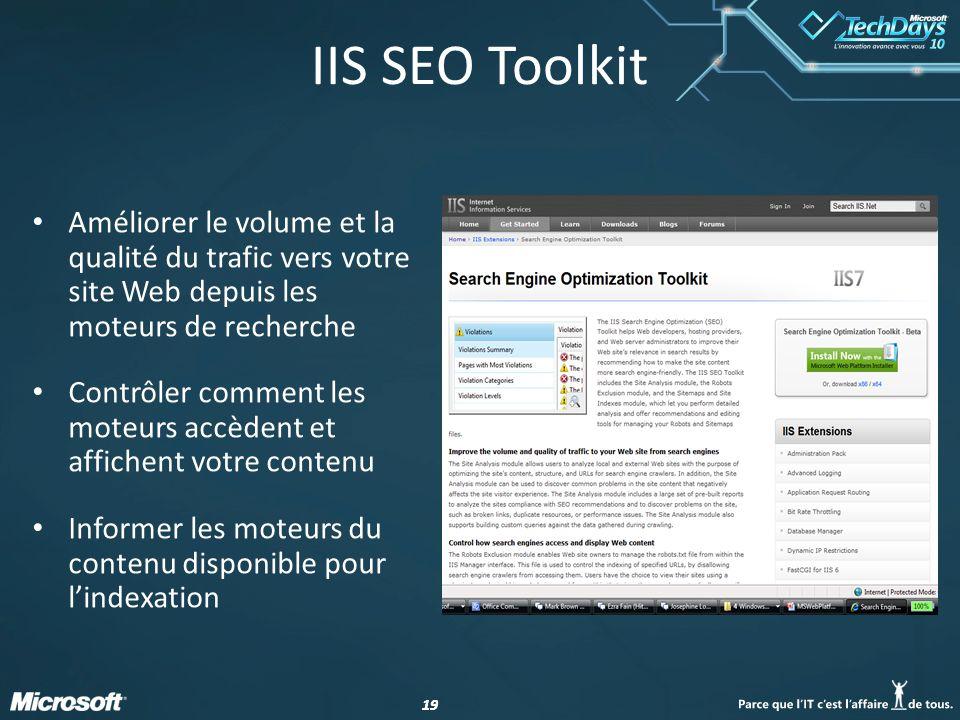19 IIS SEO Toolkit Améliorer le volume et la qualité du trafic vers votre site Web depuis les moteurs de recherche Contrôler comment les moteurs accèdent et affichent votre contenu Informer les moteurs du contenu disponible pour lindexation