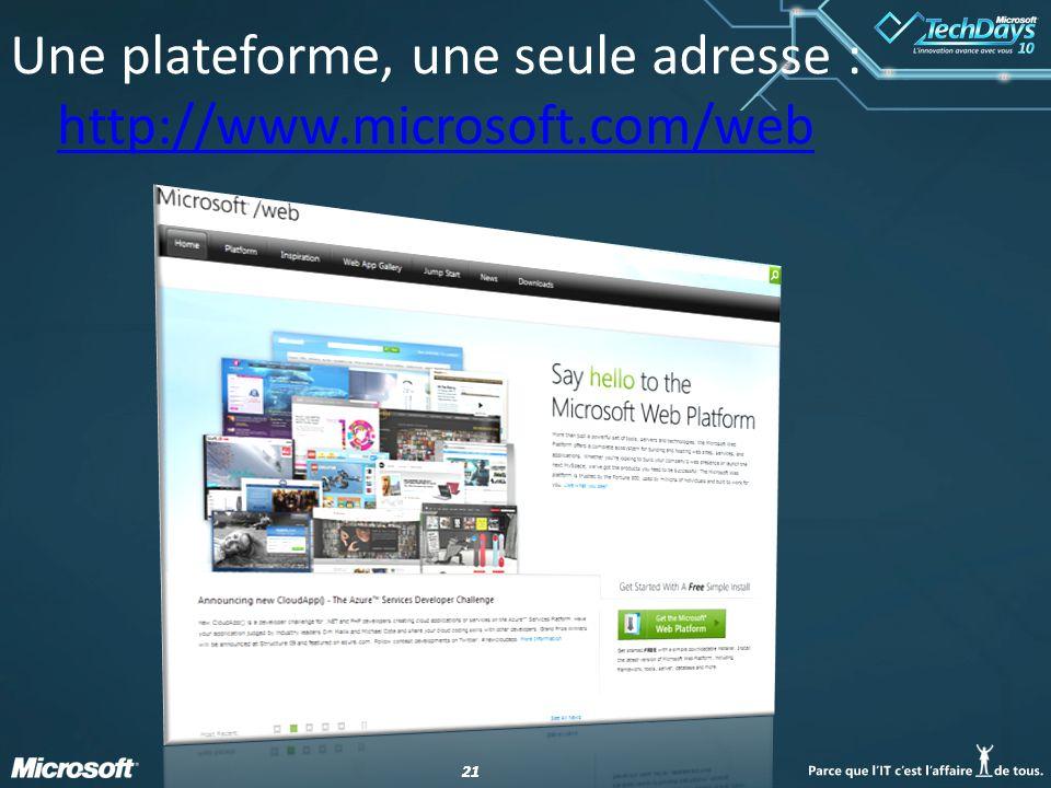21 Une plateforme, une seule adresse : http://www.microsoft.com/web http://www.microsoft.com/web