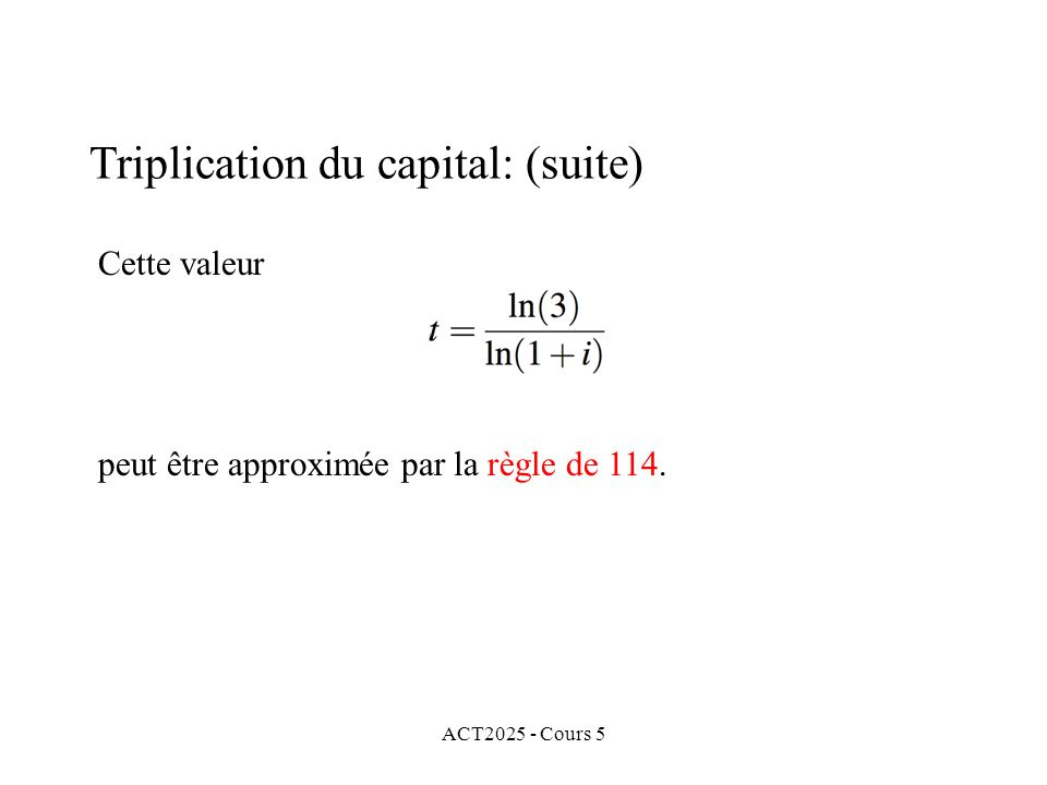 ACT2025 - Cours 5 Cette valeur peut être approximée par la règle de 114.
