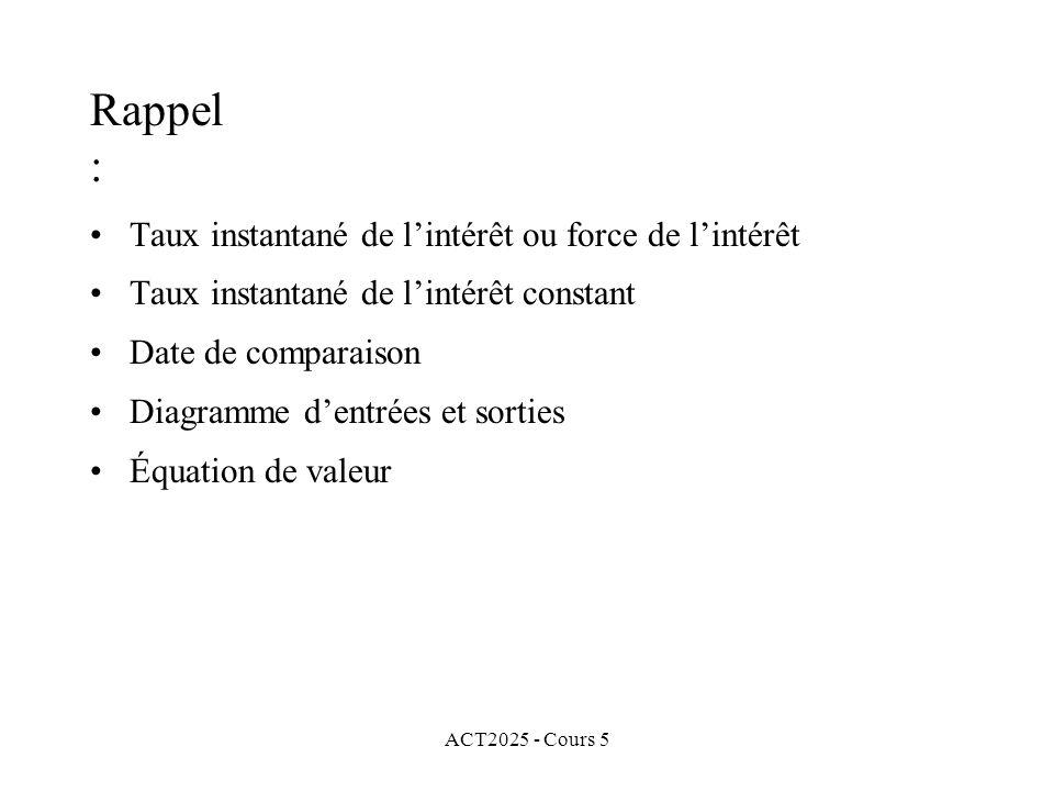 ACT2025 - Cours 5 Pour résoudre ce type de questions, nous verrons deux méthodes dans le cours: Méthode de bissection Méthode de Newton-Raphson Nous allons maintenant expliquer la méthode de bissection.