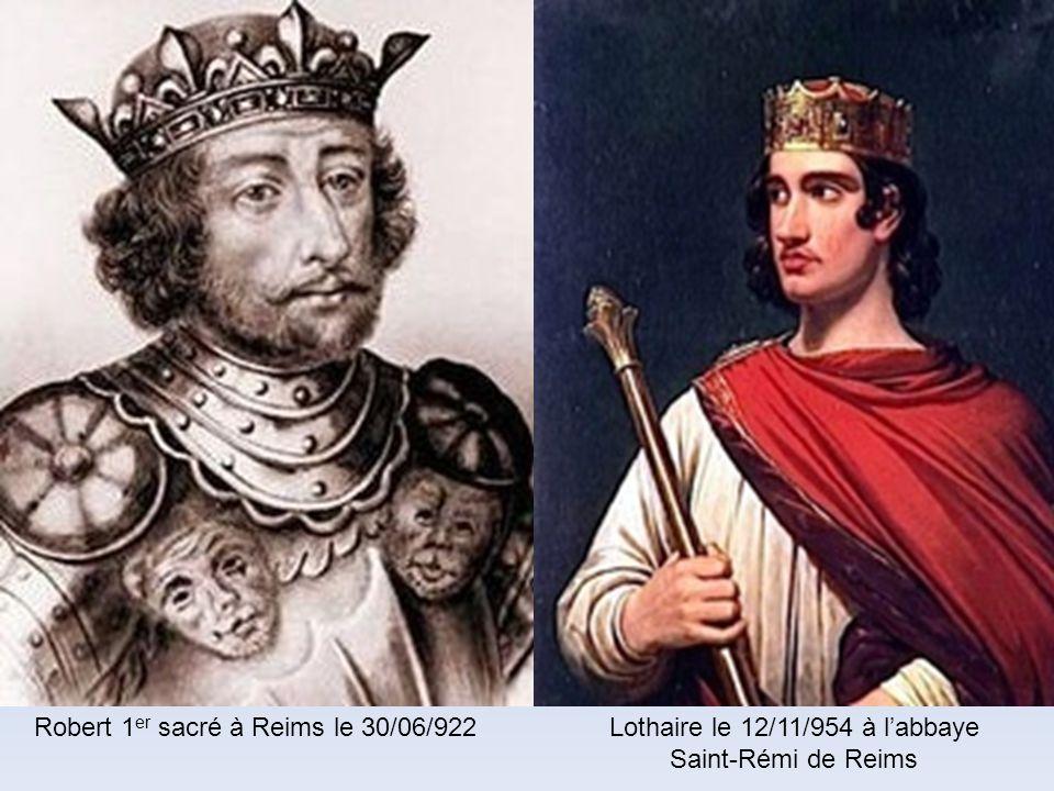Eudes couronné à Compiègne et Sacré à Reims le 13/11/888 Charles III Sacré le 28/01//893 En labbaye Saint-Rémi de Reims