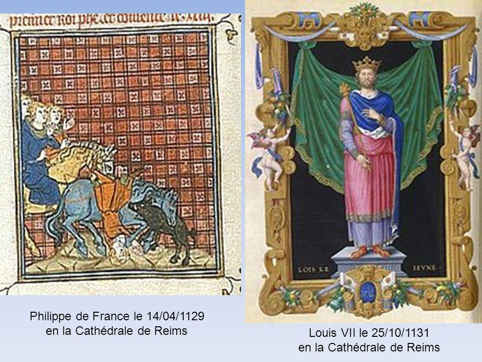 Henri 1 er le 14/05/1027 en la Cathédrale de Reims Philippe 1 er le 23/05/1059 en la Cathédrale de Reims