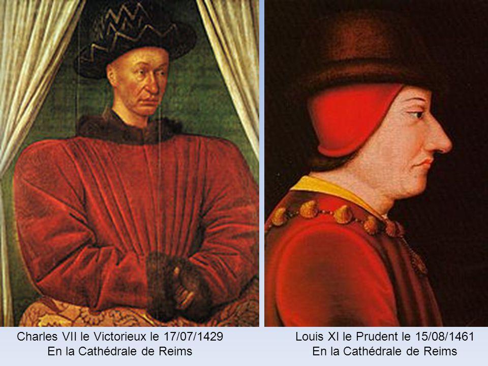 Charles V le 19/05/1364 En la Cathédrale de Reims Charles VI le Fol le 04/11/1380 En la Cathédrale de Reims