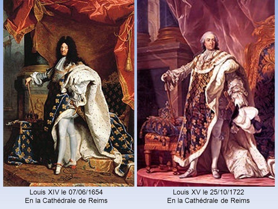 Henri III le 13/02/1575 En la Cathédrale de Reims Louis XIII le 17/10/1610 En la Cathédrale de Reims