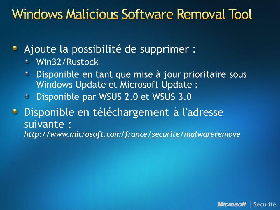 Ajoute la possibilité de supprimer : Win32/Rustock Disponible en tant que mise à jour prioritaire sous Windows Update et Microsoft Update : Disponible par WSUS 2.0 et WSUS 3.0 Disponible en téléchargement à l adresse suivante : http://www.microsoft.com/france/securite/malwareremove