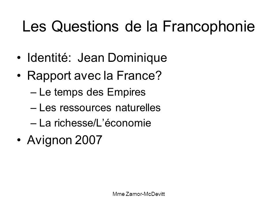 Mme Zamor-McDevitt Les Questions de la Francophonie Identité: Jean Dominique Rapport avec la France.