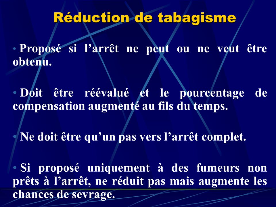 Réduction de tabagisme Proposé si larrêt ne peut ou ne veut être obtenu.