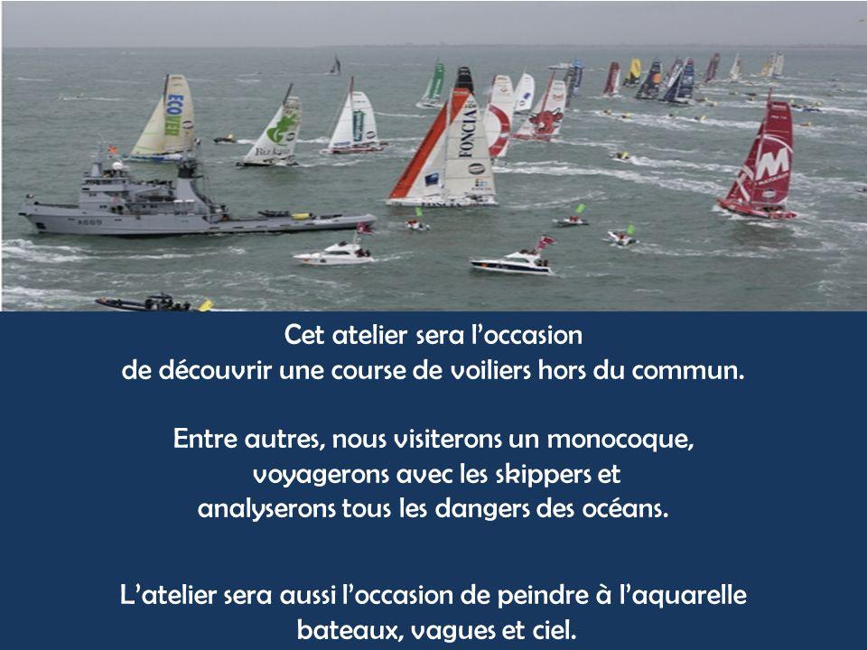 Cet atelier sera loccasion de découvrir une course de voiliers hors du commun.