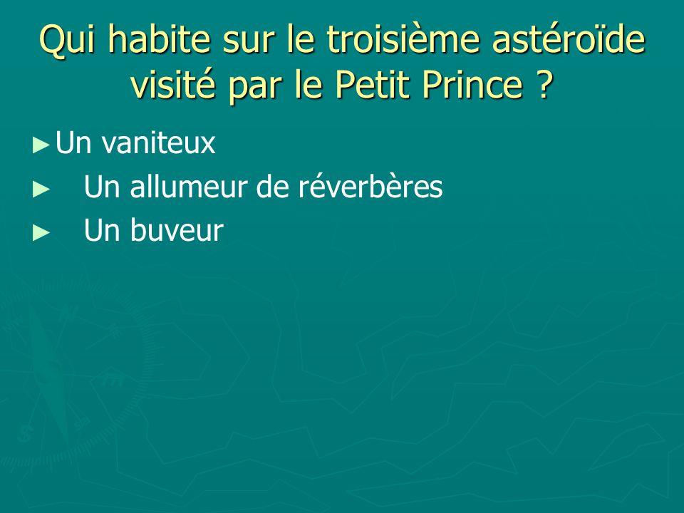 Qui habite sur le troisième astéroïde visité par le Petit Prince .