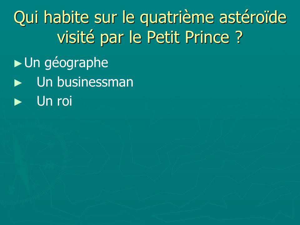 Qui habite sur le quatrième astéroïde visité par le Petit Prince .