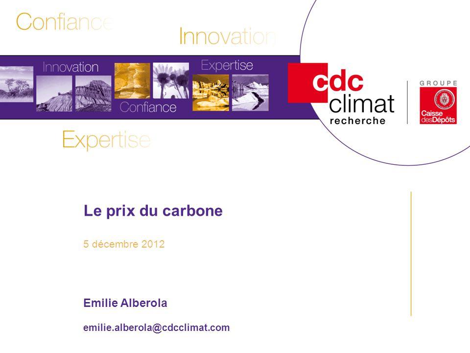 1 Les politiques climatiques et les enjeux de Copenhague Titre Sous-titre Date Emilie Alberola emilie.alberola@cdcclimat.com Le prix du carbone 5 déce
