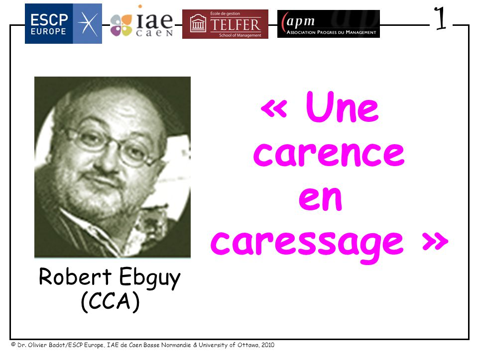 © Dr. Olivier Badot/ESCP Europe, IAE de Caen Basse Normandie & University of Ottawa, 2010 La recherche de gratifications instantanées 1