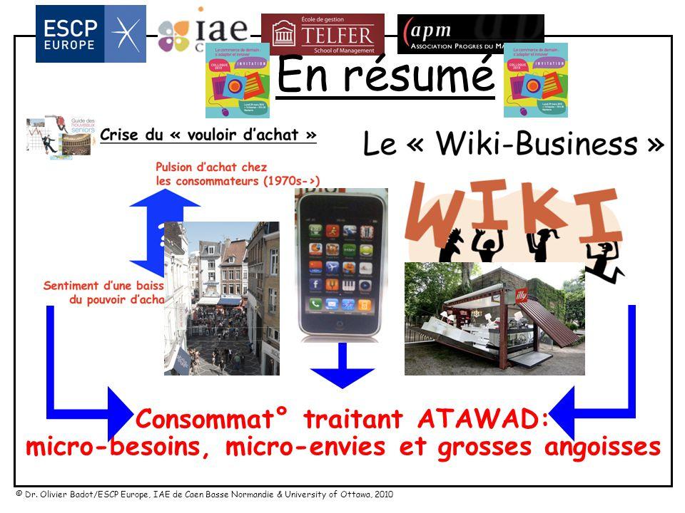 © Dr. Olivier Badot/ESCP Europe, IAE de Caen Basse Normandie & University of Ottawa, 2010 Le « Wiki-Commerce » 2