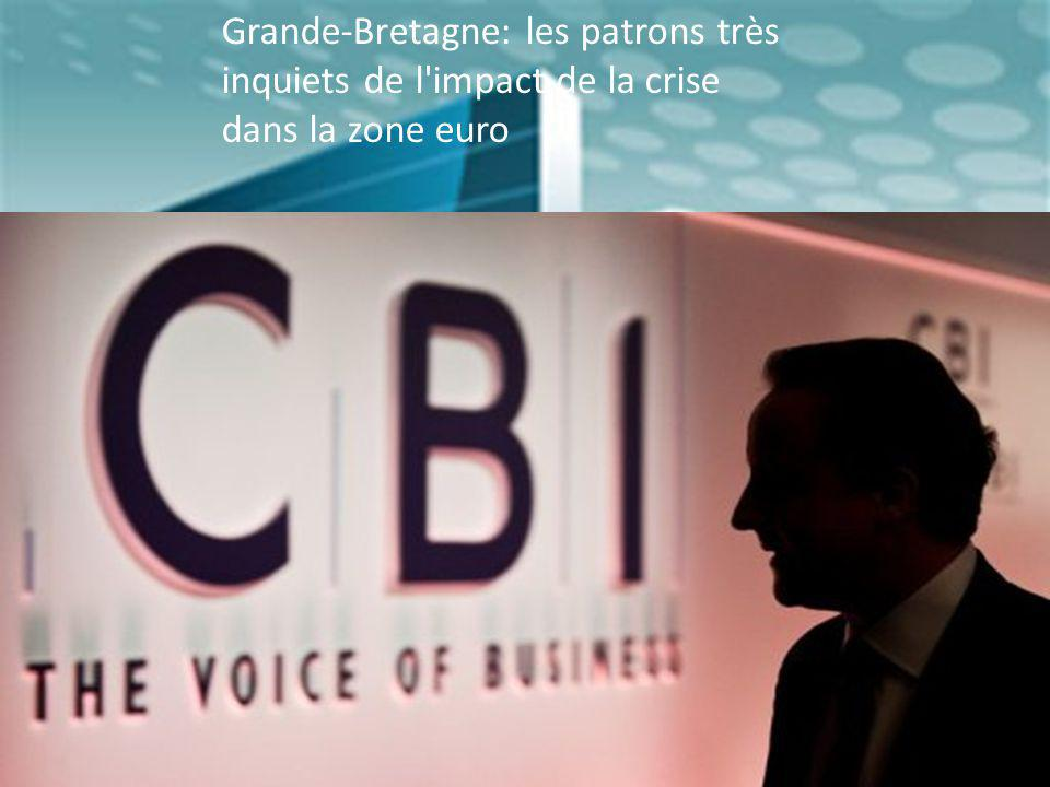 Grande-Bretagne: les patrons très inquiets de l'impact de la crise dans la zone euro