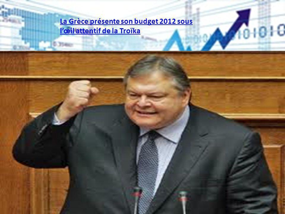 La Grèce présente son budget 2012 sous lœil attentif de la Troïka
