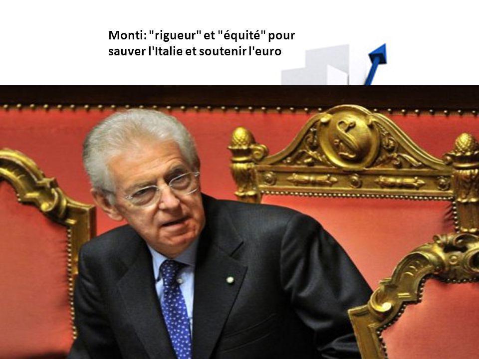 Monti: rigueur et équité pour sauver l Italie et soutenir l euro