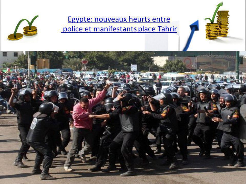 Egypte: nouveaux heurts entre police et manifestants place Tahrir