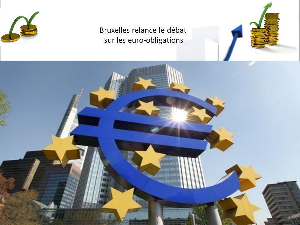 Bruxelles relance le débat sur les euro-obligations