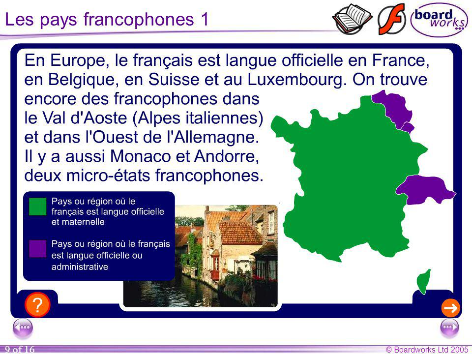 © Boardworks Ltd 2005 9 of 16 Les pays francophones 1