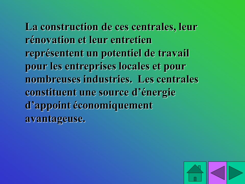 La construction de ces centrales, leur rénovation et leur entretien représentent un potentiel de travail pour les entreprises locales et pour nombreus