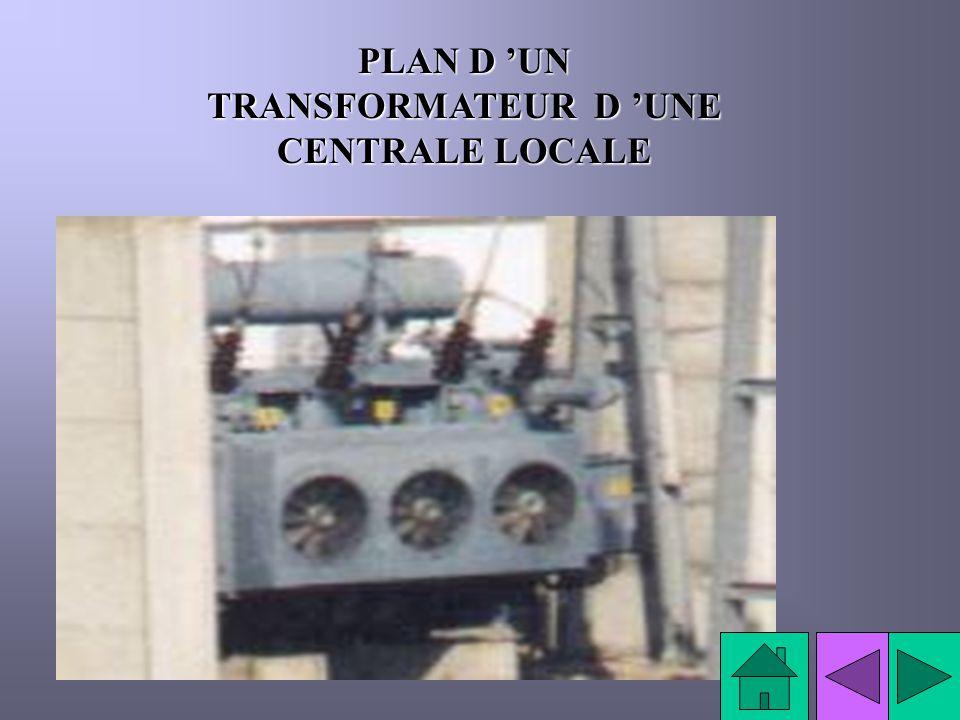 PLAN D UN TRANSFORMATEUR D UNE CENTRALE LOCALE