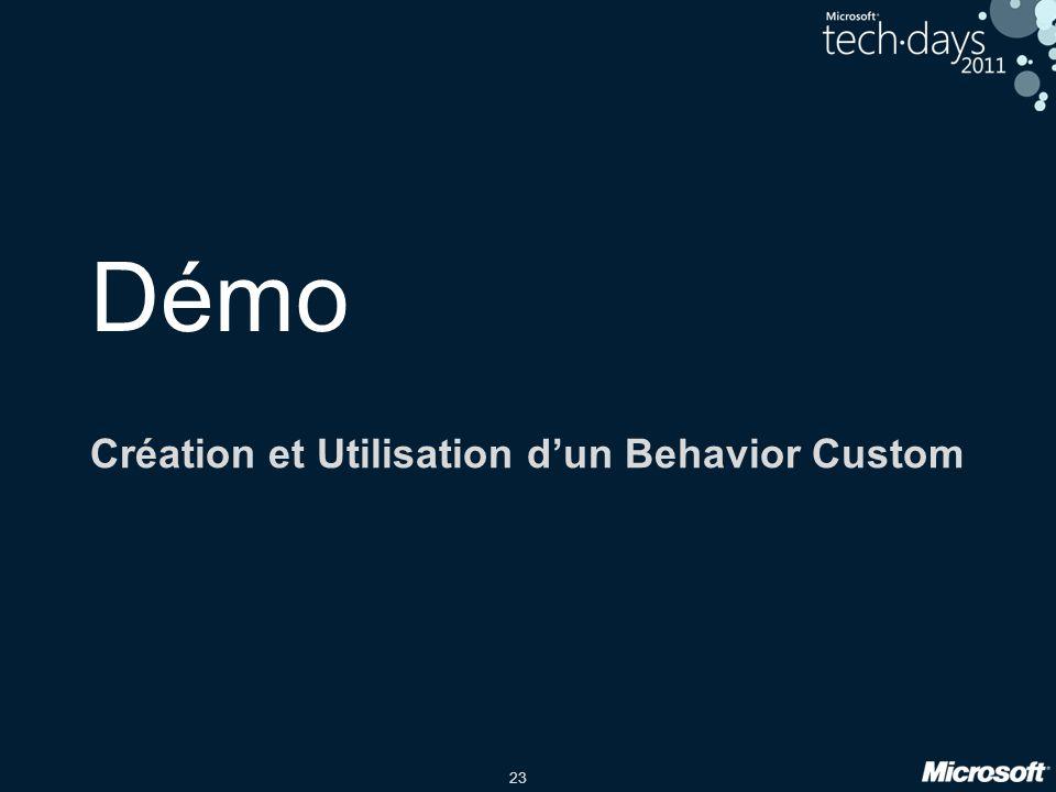 23 Démo Création et Utilisation dun Behavior Custom