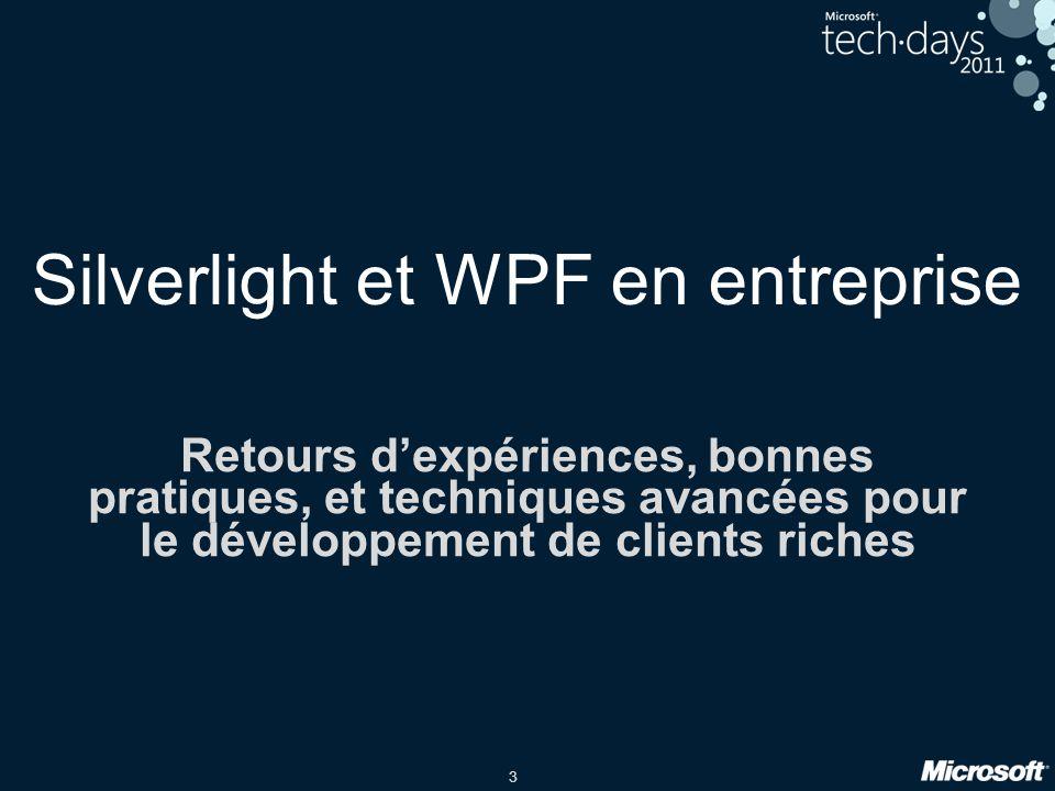 3 Silverlight et WPF en entreprise Retours dexpériences, bonnes pratiques, et techniques avancées pour le développement de clients riches