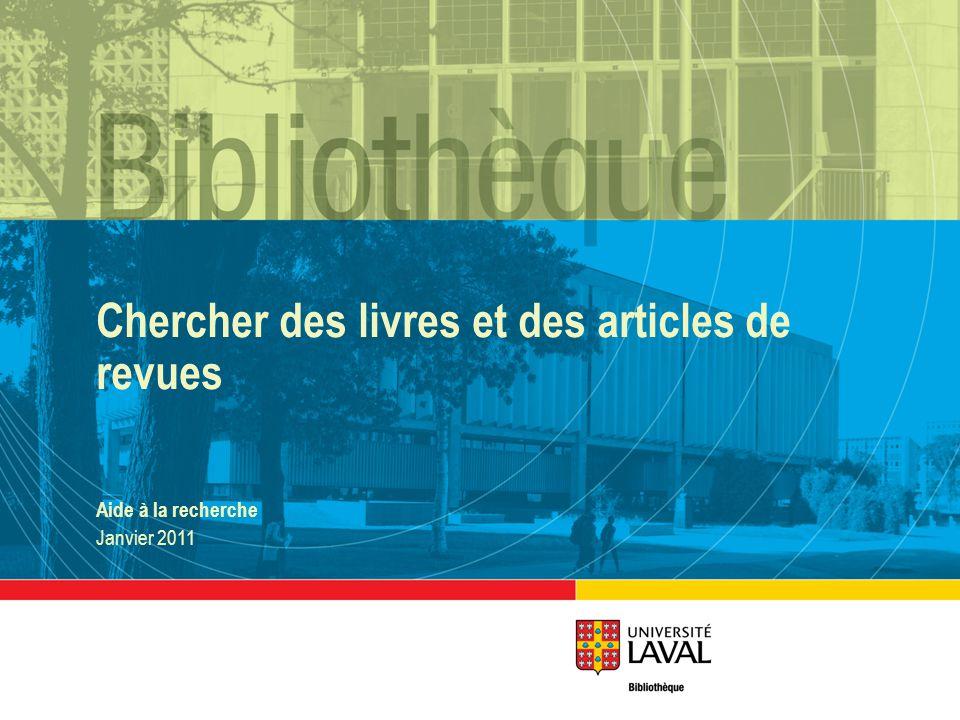 Chercher des livres et des articles de revues Aide à la recherche Janvier 2011