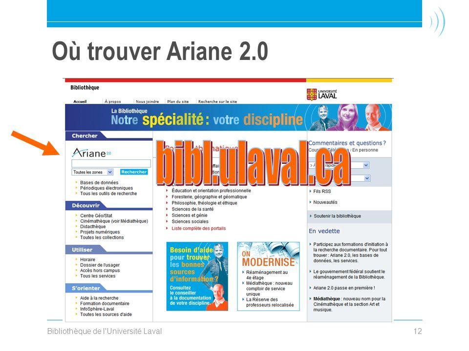Bibliothèque de l'Université Laval12 Où trouver Ariane 2.0