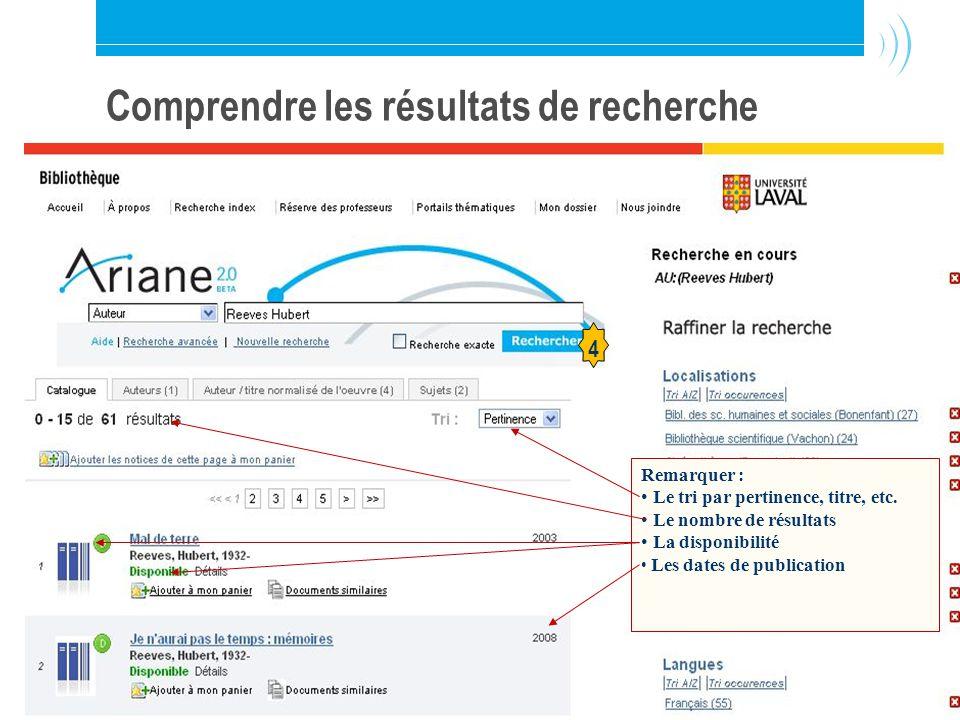 Bibliothèque de l Université Laval15 Comprendre les résultats de recherche Trouver un auteur - Exemple 1.1 Remarquer : Le tri par pertinence, titre, etc.