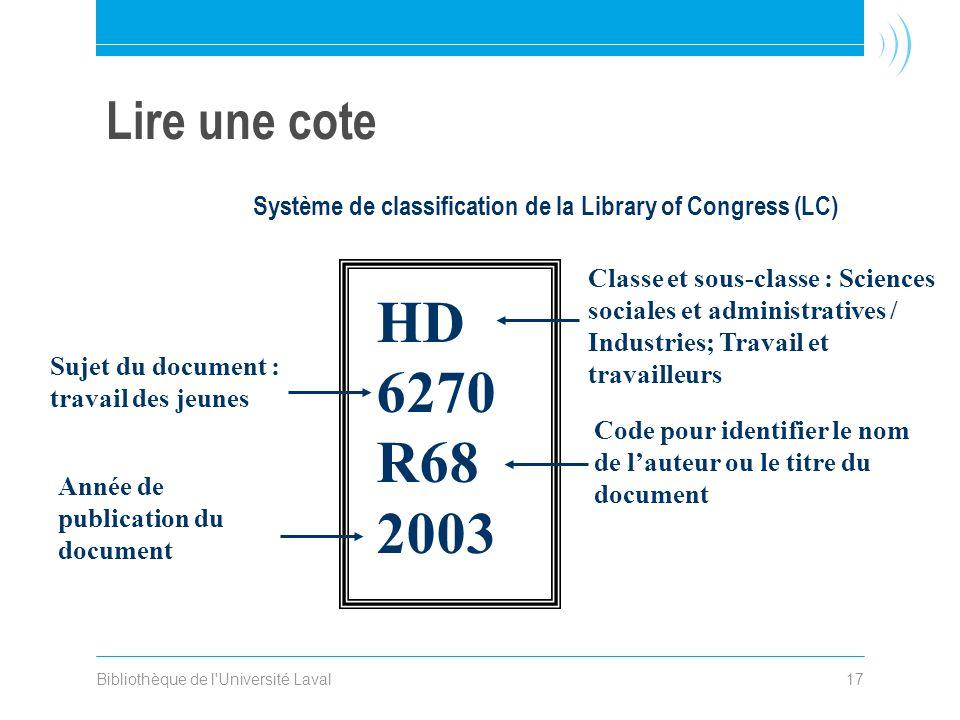 Bibliothèque de l'Université Laval17 Lire une cote Classe et sous-classe : Sciences sociales et administratives / Industries; Travail et travailleurs