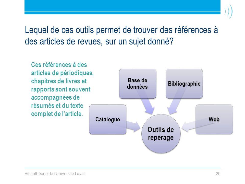 Bibliothèque de l Université Laval29 Ces références à des articles de périodiques, chapitres de livres et rapports sont souvent accompagnées de résumés et du texte complet de larticle.