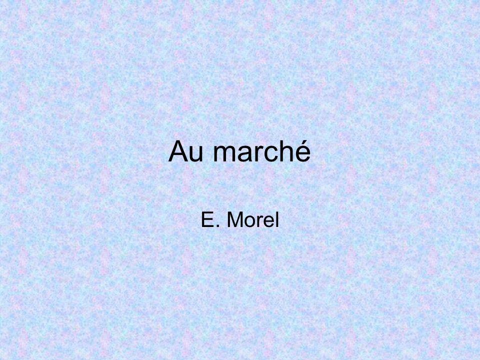 Au marché E. Morel