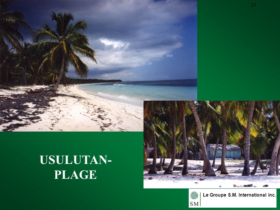 Le Groupe S.M. International inc. 20 USULUTAN- PLAGE